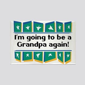 I'm Going to be a Grandpa Again! Rectangle Magnet