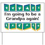 I'm Going to be a Grandpa Again! Yard Sign