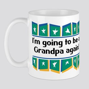 I'm Going to be a Grandpa Again! Mug
