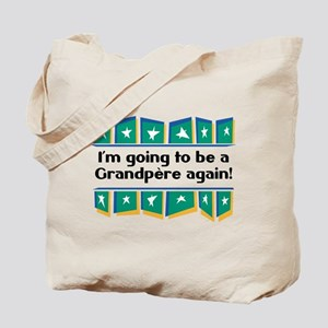 I'm Going to be a Grandpere Again! Tote Bag