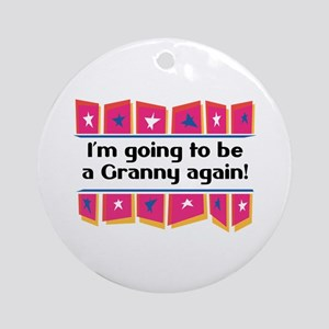 I'm Going to be a Granny Again! Ornament (Round)
