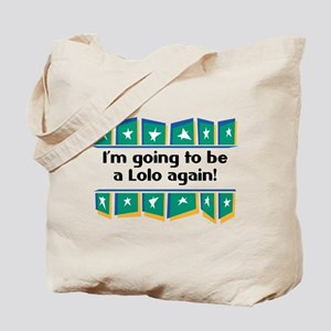 I'm Going to be a Lolo Again! Tote Bag