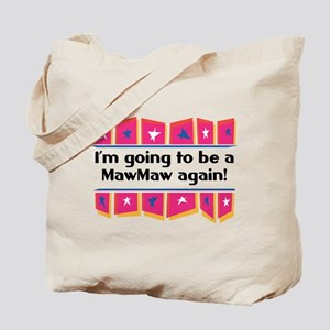 I'm Going to be a MawMaw Again! Tote Bag