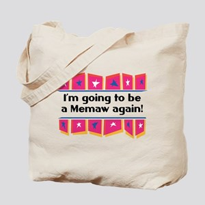 I'm Going to be a Memaw Again! Tote Bag