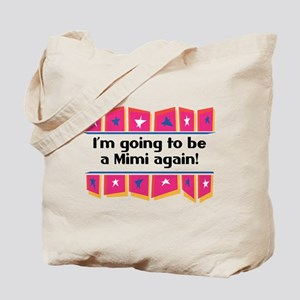I'm Going to be a Mimi Again! Tote Bag