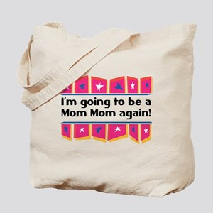 I'm Going to be a MomMom Again! Tote Bag