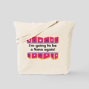 I'm Going to be a Nana Again! Tote Bag