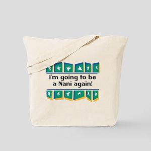 I'm Going to be a Nani Again! Tote Bag