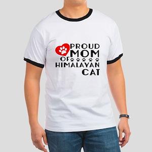 Proud Mom of Himalayan Cat Designs Ringer T