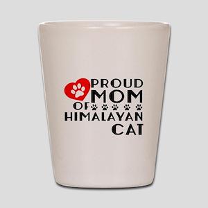 Proud Mom of Himalayan Cat Designs Shot Glass
