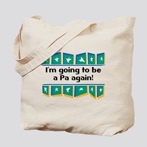 I'm Going to be a Pa Again! Tote Bag