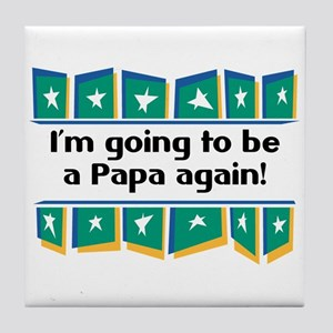 I'm Going to be a Papa Again! Tile Coaster