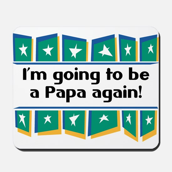 I'm Going to be a Papa Again! Mousepad