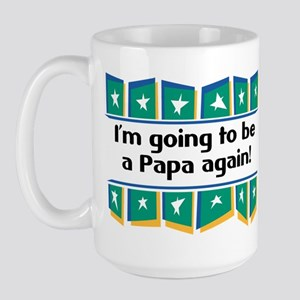 I'm Going to be a Papa Again! Large Mug