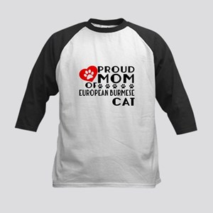 Proud Mom of European Burmese Ca Kids Baseball Tee