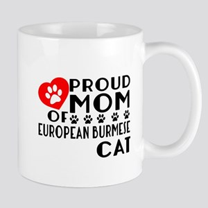 Proud Mom of European Burmese Ca 11 oz Ceramic Mug
