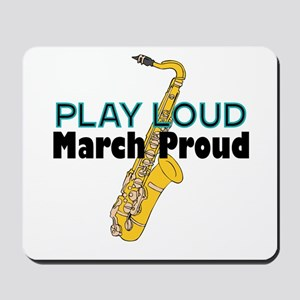 Play Loud March Proud Sax Mousepad