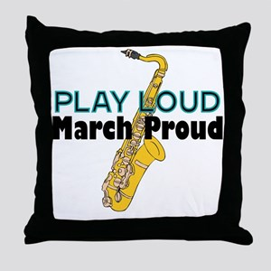 Play Loud March Proud Sax Throw Pillow