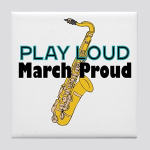 Play Loud March Proud Sax Tile Coaster