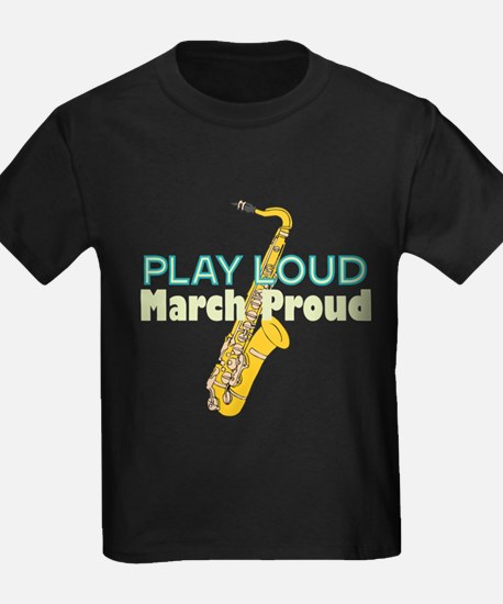 Play Loud March Proud Sax T