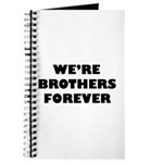 We're We Are Brothers Forever Journal