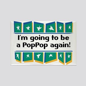 I'm Going to be a PopPop Again! Rectangle Magnet