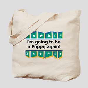 I'm Going to be a Poppy Again! Tote Bag
