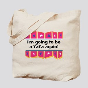 I'm Going to be a YaYa Again! Tote Bag