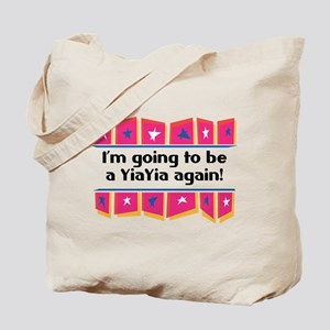 I'm Going to be a YiaYia Again! Tote Bag