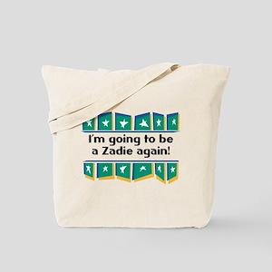 I'm Going to be a Zadie Again! Tote Bag