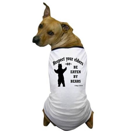 Respect your elders Dog T-Shirt