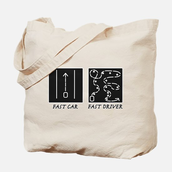 Fast Car Fast Driver Tote Bag