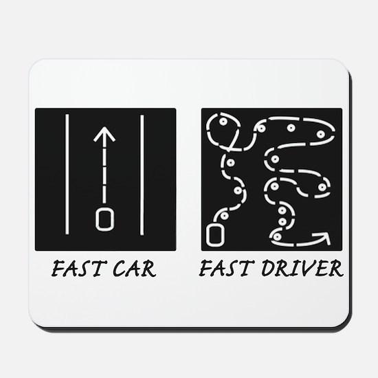 Fast Car Fast Driver Mousepad
