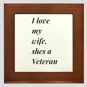 I Love my Wife, shes a Veteran Framed Tile