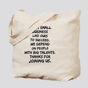 Small business depends it's employees Tote Bag