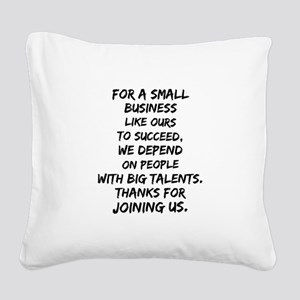 Small business depends it&#39 Square Canvas Pillow