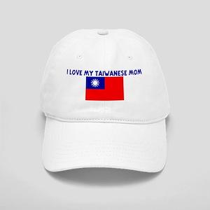 I LOVE MY TAIWANESE MOM Cap