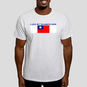 I LOVE MY TAIWANESE MOM Light T-Shirt