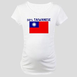 50 PERCENT TAIWANESE Maternity T-Shirt
