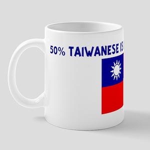 50 PERCENT TAIWANESE IS BETTE Mug