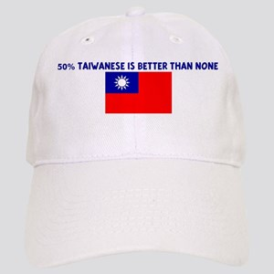 50 PERCENT TAIWANESE IS BETTE Cap