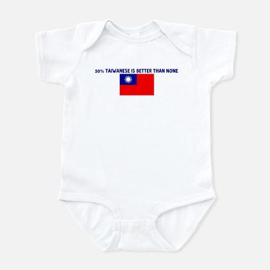 50 PERCENT TAIWANESE IS BETTE Infant Bodysuit