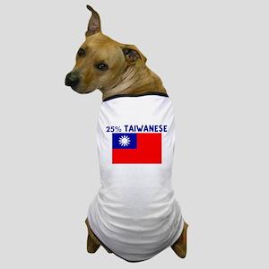 25 PERCENT TAIWANESE Dog T-Shirt