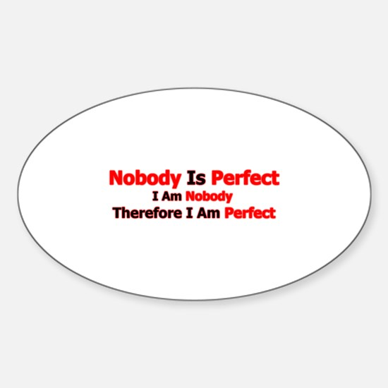 Nobody Is Perfect Oval Decal