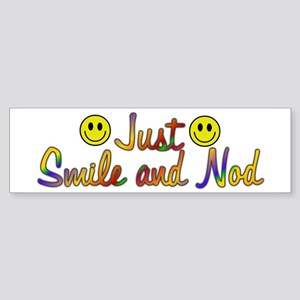 Smile And Nod Bumper Sticker