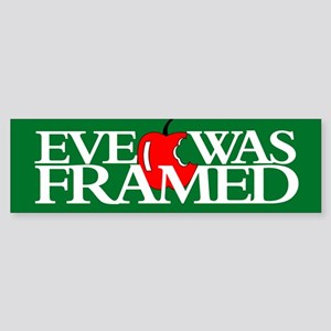 EVE WAS FRAMED Bumper Sticker