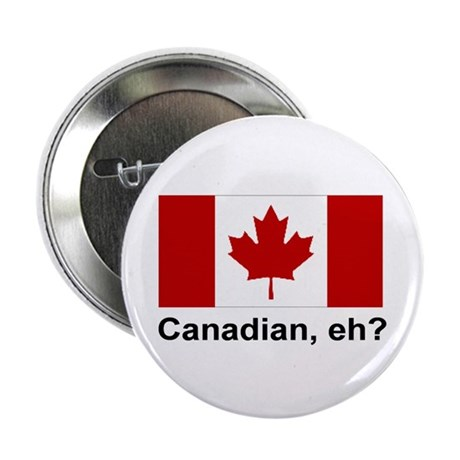"""Canadian, eh? 2.25"""" Button (10 pack)"""