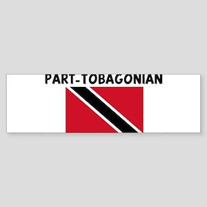 PART-TOBAGONIAN Bumper Sticker
