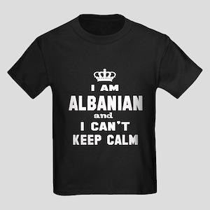 I am Albanian and I can't keep c Kids Dark T-Shirt