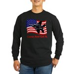Come and Get It Long Sleeve Dark T-Shirt